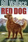 Red Dog 9780689853944 by Bill Wallace Paperback