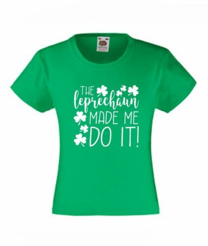 THE LEPRECHAUN MADE ME DO IT ST PATRICK/'S DAY GIRLS FIT T-SHIRT CLOTHES GIFT