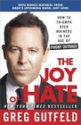 The Joy of Hate: How to Triumph Over Whiners in the Age of Phony Outrage by Greg Gutfeld (Paperback, 2014)
