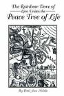 The Rainbow Dove of Love Unites the Peace Tree of Life by Patti Ann Nobile (Paperback / softback, 2013)