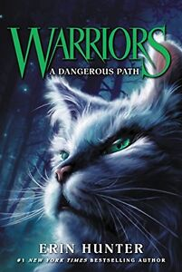 Warriors-5-A-Dangerous-Path-Warriors-The-Prophecies-Begin-by-Erin-Hunter