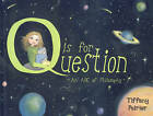 Q is for Question: An ABC of Philosophy by Tiffany Poirier (Paperback, 2009)