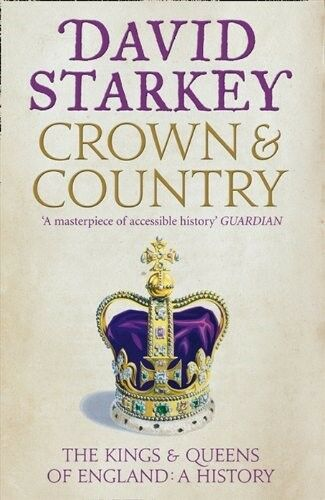 Crown and Country: The Kings & Queens of England: A History, Excellent Books