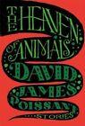 The Heaven of Animals by David James Poissant (Hardback, 2014)