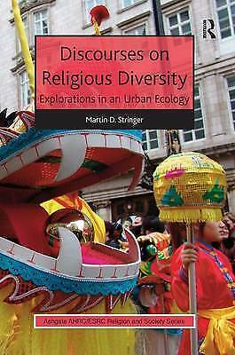 Discourses on Religious Diversity: Explorations in an Urban Ecology by Martin...