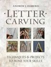 Letter Carving: Techniques and Projects to Sharpen Your Skills by Andrew Hibberd (Paperback, 2015)