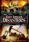 East Anglian Disasters by Glenda Goulden (Paperback, 2010)