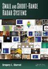 Small and Short Range Radar Systems by Shuqing Zeng, Gregory L. Charvat, Jonathan Williams, Jim Nickalaou (Hardback, 2014)