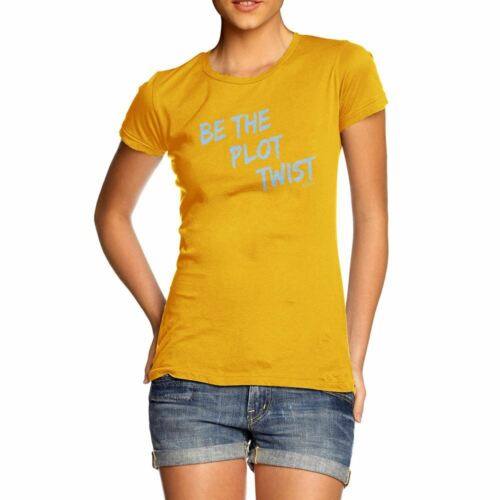 Funny T-Shirts For Women Be The Plot Twist Women/'s T-Shirt