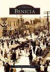 Benicia by Benicia Historical Museum (Paperback / softback, 2004)