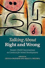 Talking About Right and Wrong: Parent-Child Conversations as Contexts for Moral Development by Cambridge University Press (Paperback, 2016)