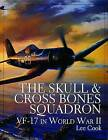 The Skull and Cross Bones Squadron: VF-17 in World War II by Lee Cook (Hardback, 2004)