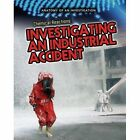 Chemical Reactions: Investigating an Industrial Accident by Richard Spilsbury (Paperback, 2014)