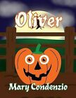 Oliver by Mary Condenzio (Paperback / softback, 2013)