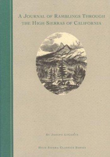 Journal of Ramblings Through the High Sierras of California by LeConte, Joseph
