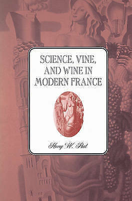 Science, Vine and Wine in Modern France by Paul, Harry W. -ExLibrary