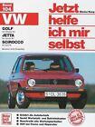 VW Golf bis Okt. 83, Jetta bis Jan. 84, Scirocco bis April 81. Jetzt helfe ich mir selbst von Dieter Korp (1987, Kunststoffeinband)