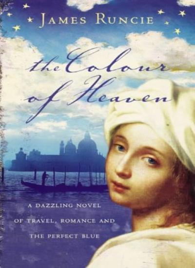 The Colour of Heaven By James Runcie. 9780007119875