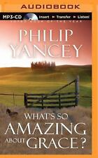 What's So Amazing about Grace? by Philip Yancey (2014, MP3 CD, Unabridged)