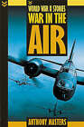War in the Air by Anthony Masters (Paperback, 2003)