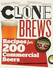 CloneBrews : Recipes for 200 Commerical Beers by Tess and Mark Szamatulski, Mark Szamatulski and Tess Szamatulski (2010, Paperback, New Edition)