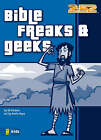 Bible Freaks and Geeks by Ed Strauss (Paperback, 2007)