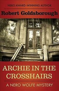 Archie-in-the-Crosshairs-Paperback-by-Goldsborough-Robert-Brand-New-Free