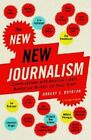 The New New Journalism: Conversations with America's Best Nonfiction Writers on Their Craft by Robert Boynton (Paperback, 2005)