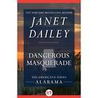 Dangerous Masquerade: Alabama by Janet Dailey (Paperback, 2014)