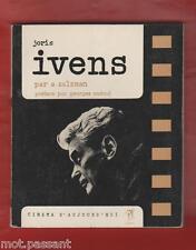 "CINEMA. Joris Ivens par A.Zalzman.""Cinéma d'aujourd'hui"". Seghers. 1ère édt 1963"