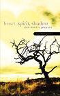 Heart, Spirit, Shadow by X J Ethan Moses (Paperback / softback, 2006)