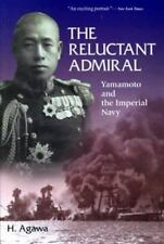 The Reluctant Admiral : Yamamoto and the Imperial Navy by Hiroyuki Agawa