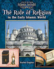 The Role of Religion in the Early Islamic World by Jim Whiting (Hardback, 2011)