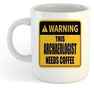 Warning-Esta-Arqueologo-Necesita-Cafe-Blanco-Taza-Regalo-Trabajo-Regalo