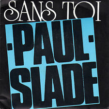 PAUL SLADE SANS TOI / AFRICA DREAMING FRENCH 45 SINGLE