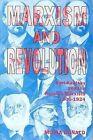 Marxism and Revolution: Karl Kautsky and the Russian Marxists, 1900-1924 by Moira Donald (Hardback, 1993)