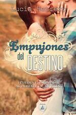 Empujones Del Destino : ¿Puedes Evitar Amar Al Hombre de Tu Vida? by Lucía...