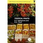 Tropical Fruits by H. Nakasone, Robert E. Paull (Paperback, 1998)