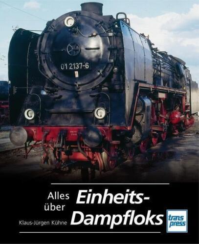 1 von 1 - Alles über Einheits-Dampfloks von Klaus J. Kühne (2010, Gebunden)