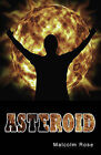Asteroid by Malcolm Rose (Paperback, 2013)