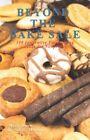 Beyond The Bake 9781424168323 by Missy Loewe Paperback