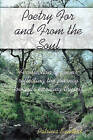 Poetry for and from the Soul: A Collection of Poems Reflecting the Journey Towards Knowing Thyself by Patricia Sanders (Paperback / softback, 2008)