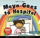 Maya Goes to Hospital by Victoria Beech, Paediatric Chaplaincy Network (Paperback, 2011)