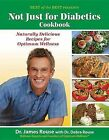 Not Just for Diabetics Cookbook: Naturally Delicious Recipes for Optimum Wellness by Dr James Rouse (Paperback / softback, 2012)