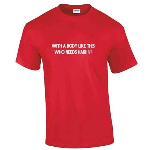 Unisexe avec un corps comme ce qui a besoin de cheveux T-shirt homme-Chauve Slap Tête Drôle Cadeau