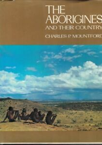 The-Aborigines-and-Their-Country-by-Charles-P-Mountford-Hardback-First-Edition