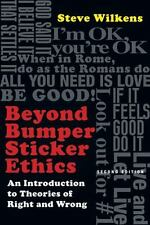 Beyond Bumper Sticker Ethics : An Introduction to Theories of Right and Wrong by Steve Wilkens (2011, Paperback, Revised)