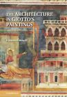 The Architecture in Giotto's Paintings by Francesco Benelli (Paperback, 2014)