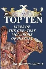TOP TEN- Lives of the greatest monarchs of History by Mohsin Ashraf (2007,...