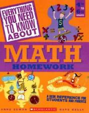 Everything You Need to Know About: Math Homework : A Desk Reference for Students and Parents by Anne M. Zeman, Kate Kelly and Anne Zeman (2005, Paperback)